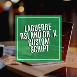 Laguerre RSI and Dr. K Custom Script