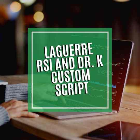 Laguerre RSI and Dr. K Custom Script