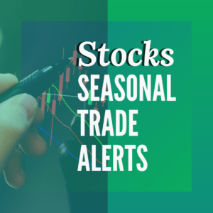 Stocks Seasonal Trade Alerts